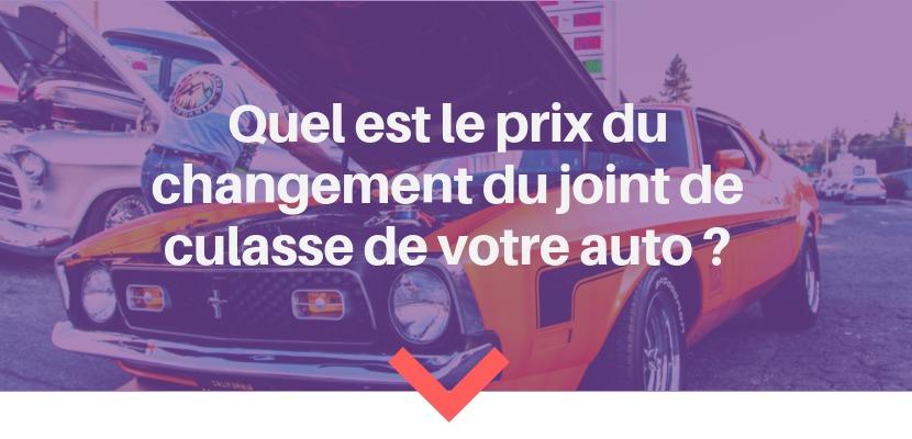 Quel Est Le Prix Du Changement Du Joint De Culasse De Votre Auto